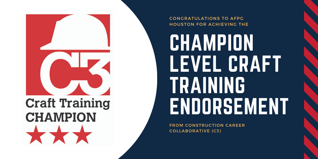 AFPG Houston Achieves Champion Level Craft Training Endorsement from Construction Career Collaborative